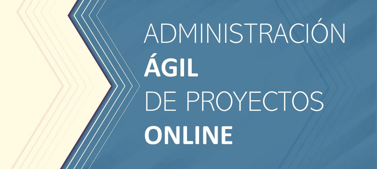 ADMINISTRACION AGIL DE PROYECTOS ONLINE